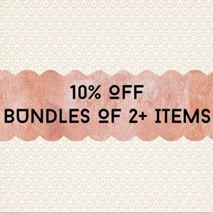 10% OFF BUNDLES OF 2+ ITEMS 😊